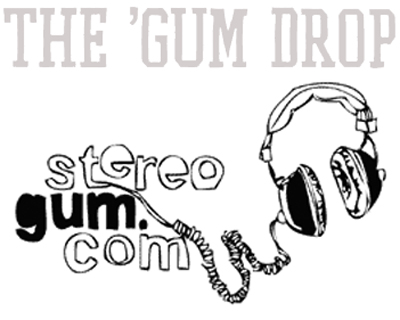 gumdrop Stereogums Gum Drop, music delivered right to your virtual door