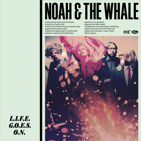 lifegoeson1 Video: L.I.F.E.G.O.E.S.O.N. by Noah and the Whale